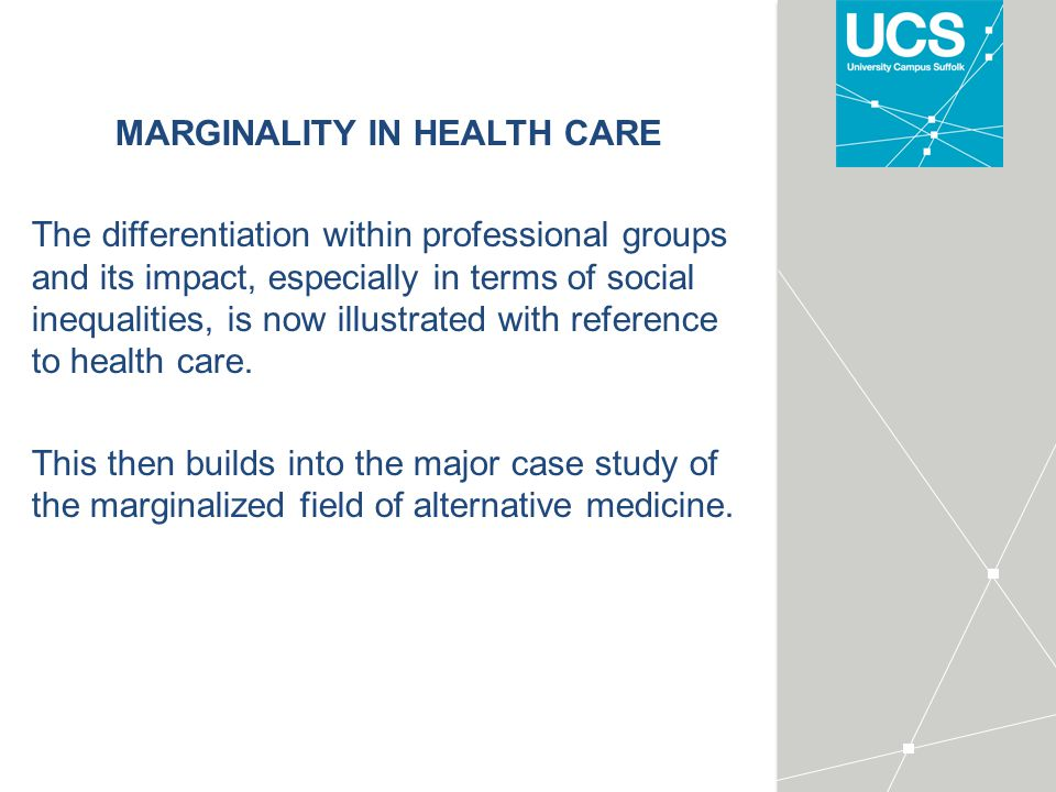 MARGINALITY IN HEALTH CARE The differentiation within professional groups and its impact, especially in terms of social inequalities, is now illustrated with reference to health care.