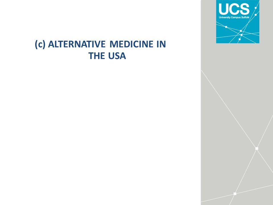 (c) ALTERNATIVE MEDICINE IN THE USA