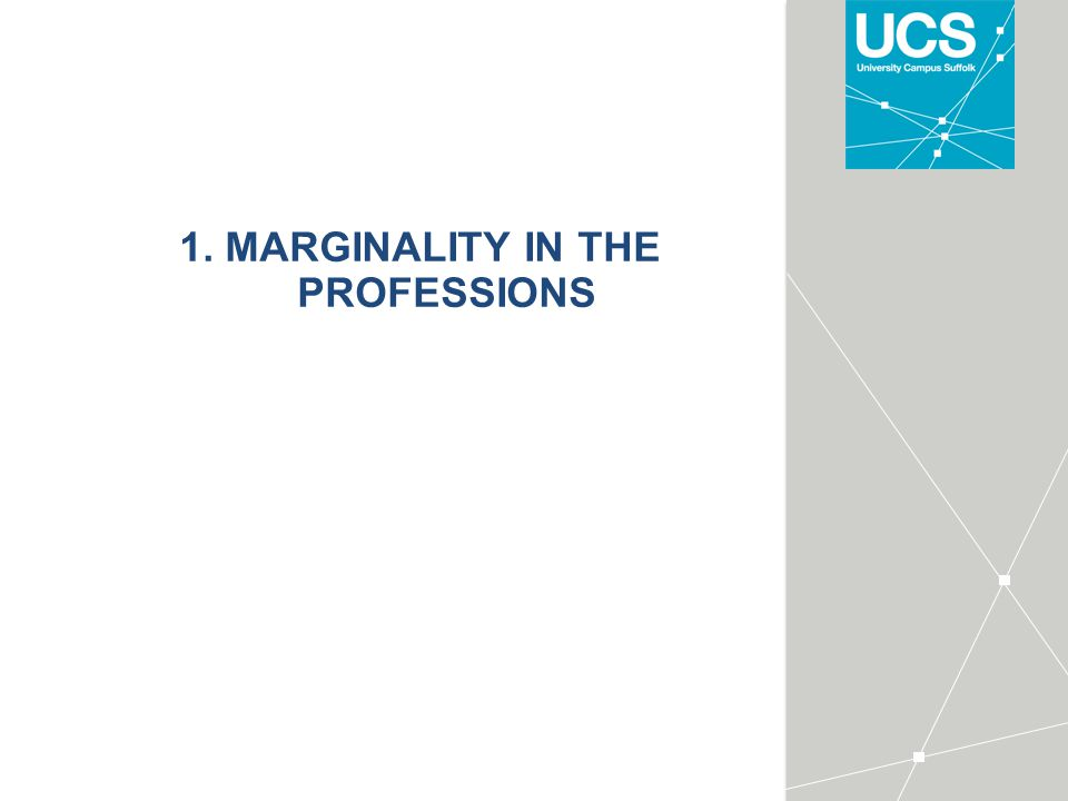 1. MARGINALITY IN THE PROFESSIONS