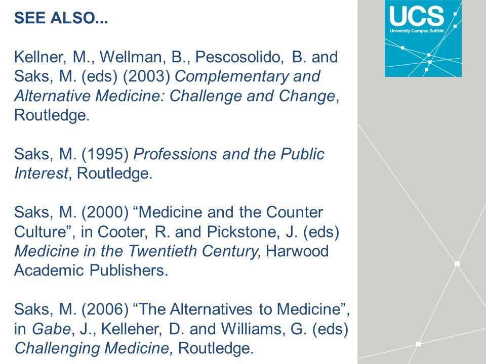 SEE ALSO... Kellner, M., Wellman, B., Pescosolido, B.