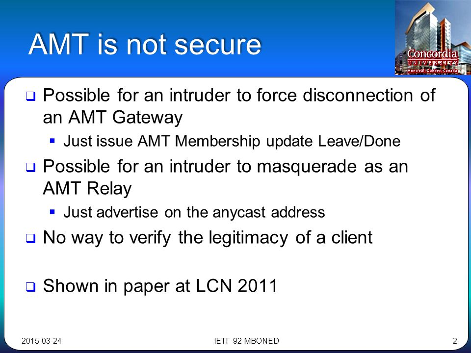 AMT is not secure  Possible for an intruder to force disconnection of an AMT Gateway  Just issue AMT Membership update Leave/Done  Possible for an