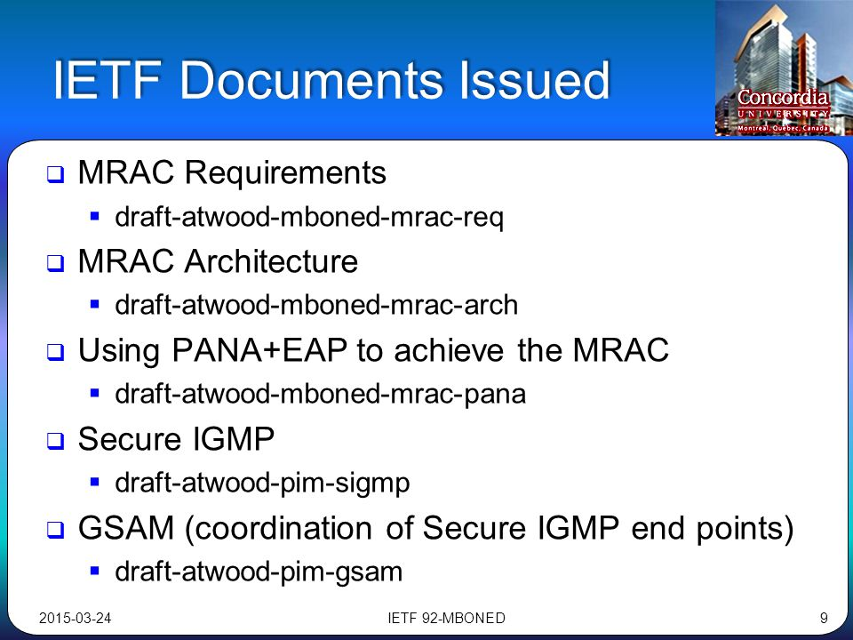 IETF Documents Issued  MRAC Requirements  draft-atwood-mboned-mrac-req  MRAC Architecture  draft-atwood-mboned-mrac-arch  Using PANA+EAP to achie