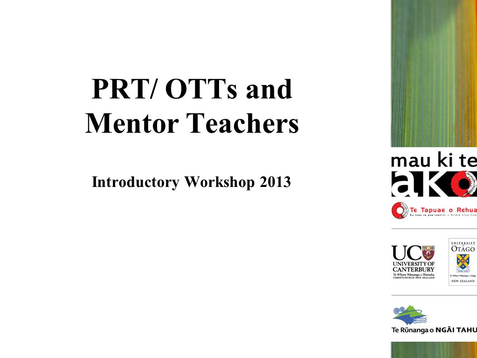 PRT/ OTTs and Mentor Teachers Introductory Workshop 2013