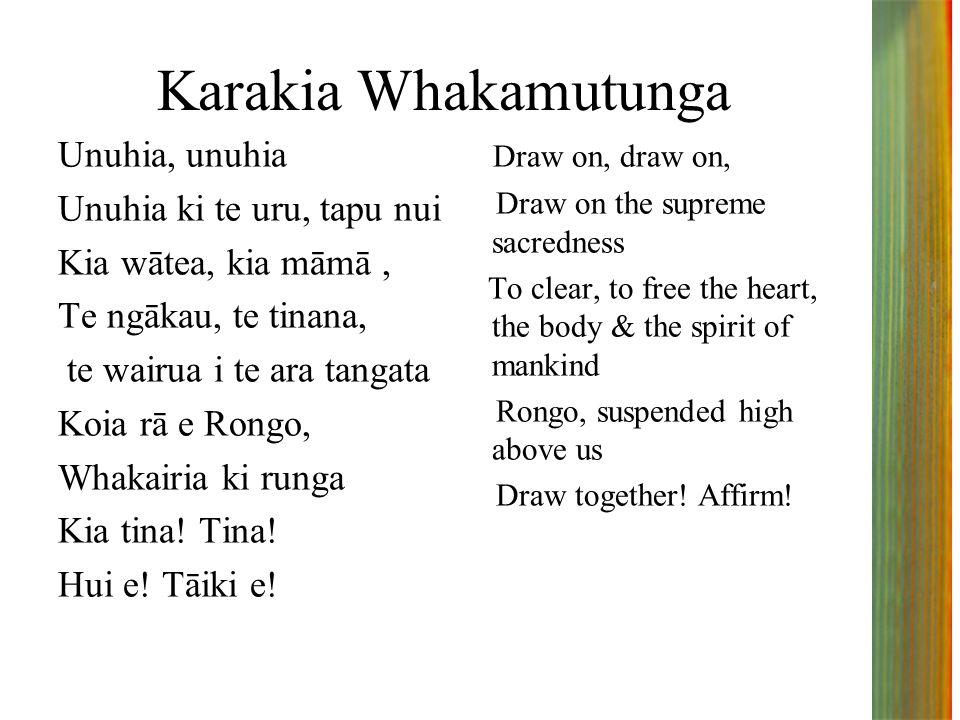 Karakia Whakamutunga Unuhia, unuhia Unuhia ki te uru, tapu nui Kia wātea, kia māmā, Te ngākau, te tinana, te wairua i te ara tangata Koia rā e Rongo,
