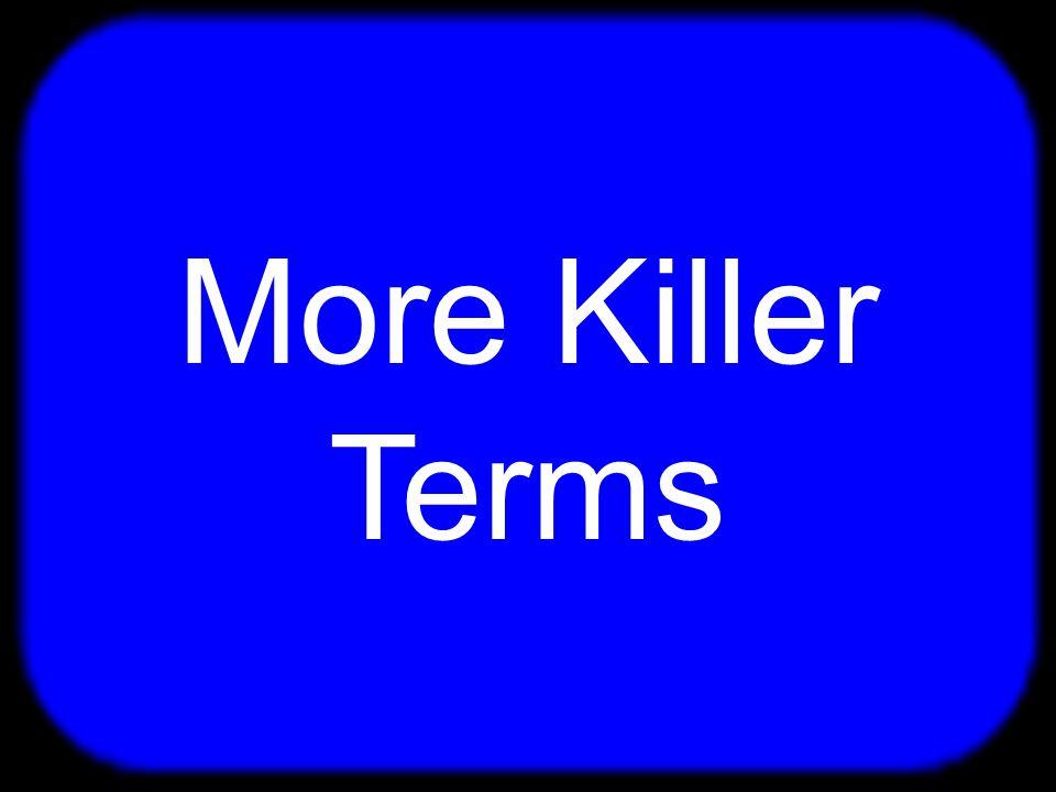T Killer Terms