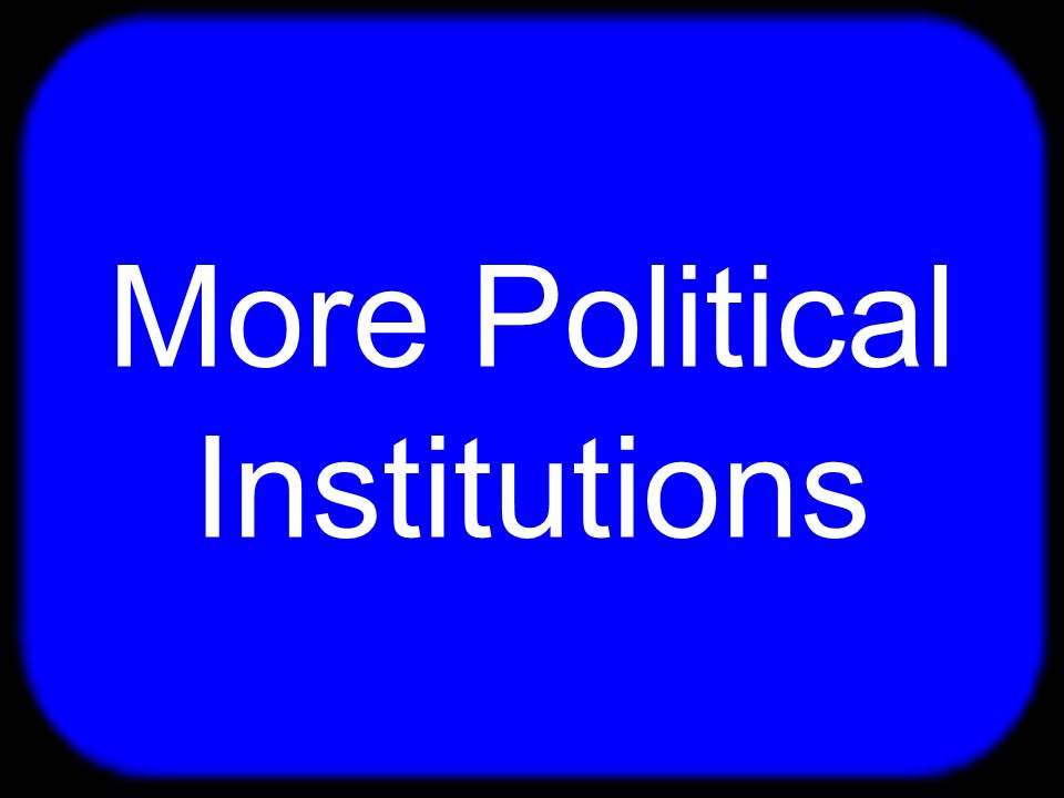 T Political Institutions
