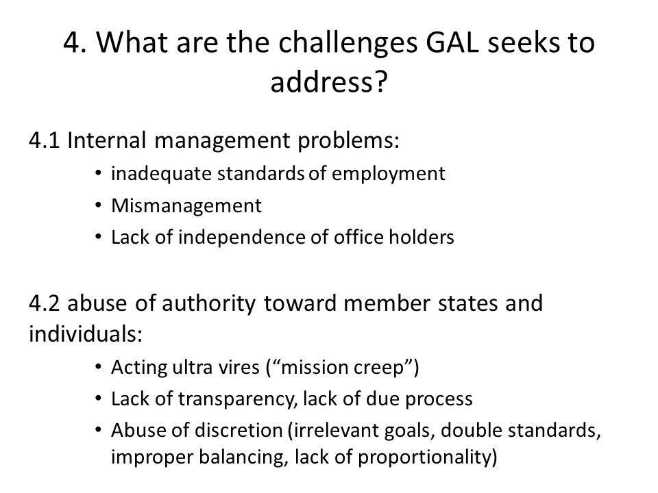 4. What are the challenges GAL seeks to address.