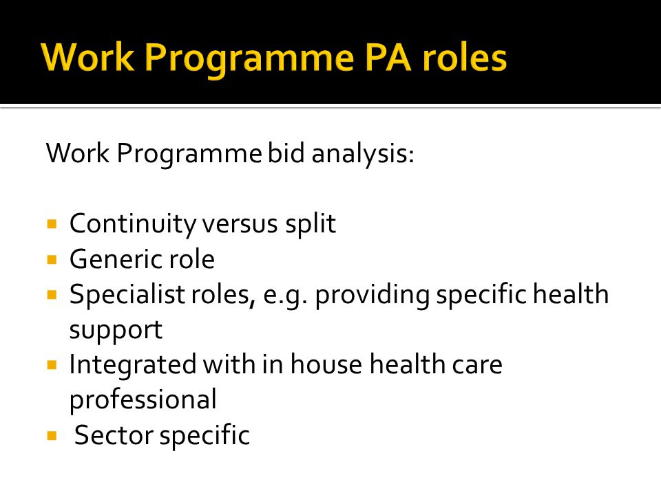 Work Programme bid analysis:  Continuity versus split  Generic role  Specialist roles, e.g. providing specific health support  Integrated with in