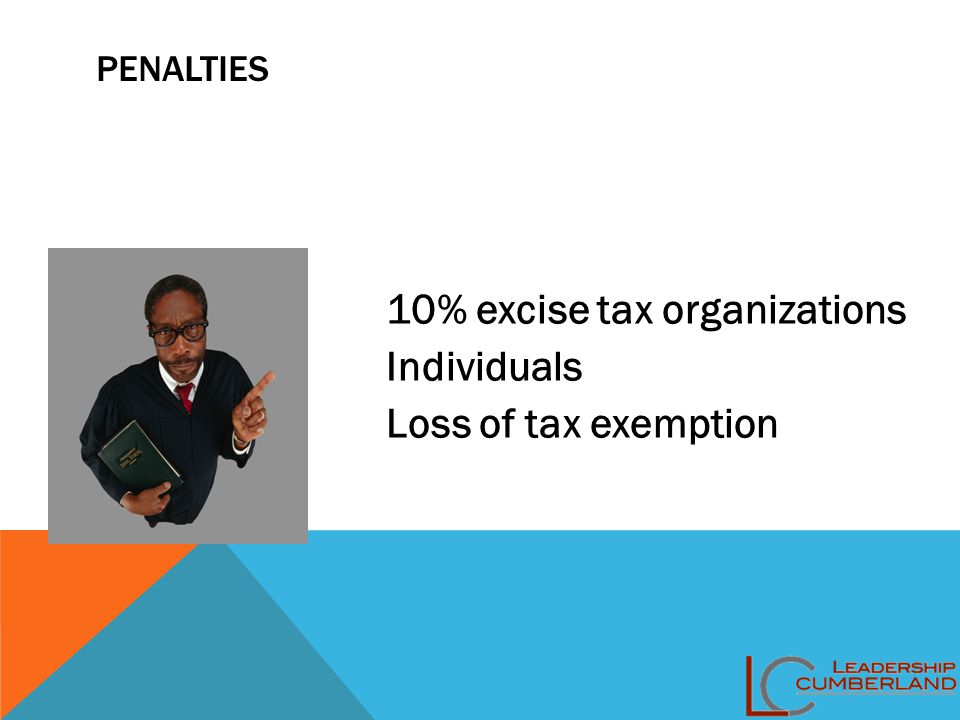 PENALTIES 10% excise tax organizations Individuals Loss of tax exemption