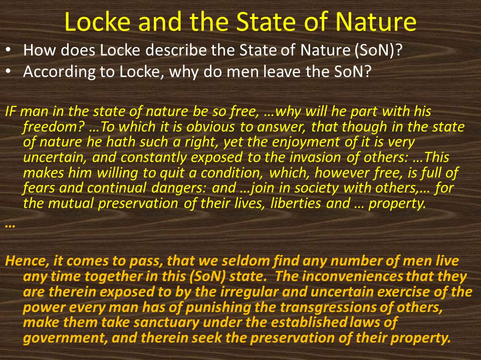 Locke and the State of Nature How does Locke describe the State of Nature (SoN).