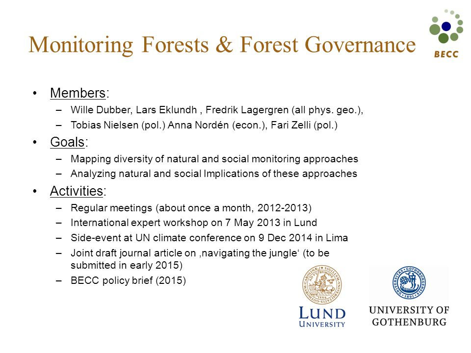 Monitoring Forests & Forest Governance Members: –Wille Dubber, Lars Eklundh, Fredrik Lagergren (all phys.