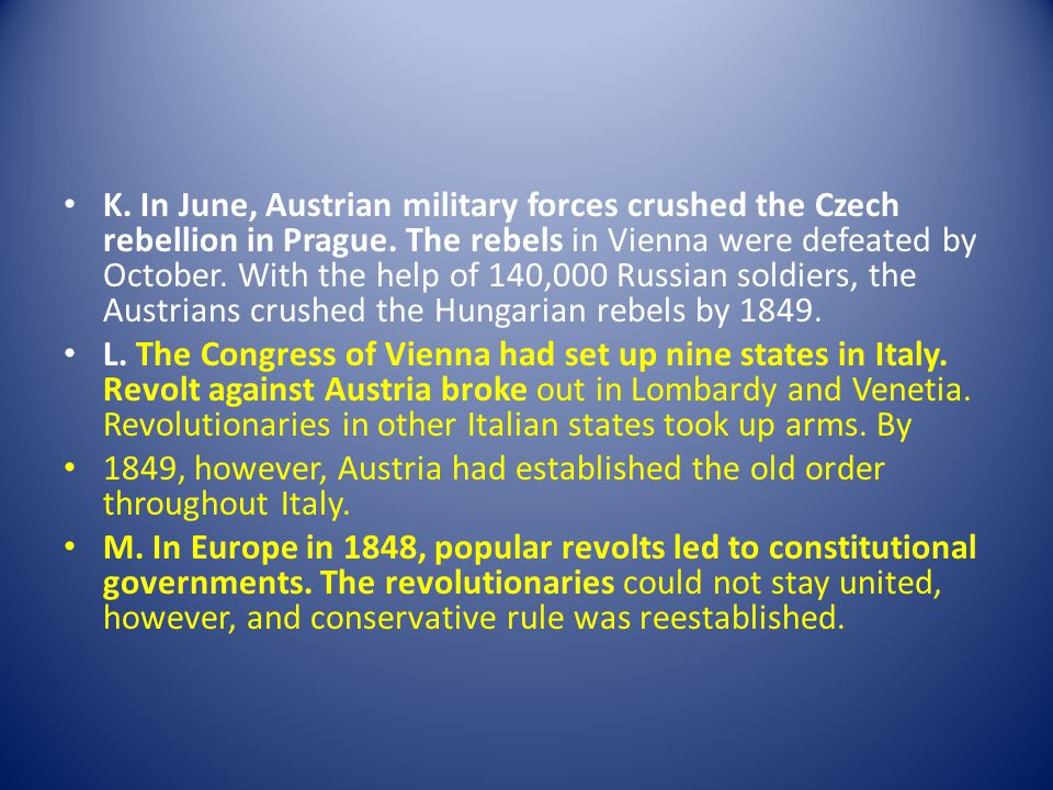 K. In June, Austrian military forces crushed the Czech rebellion in Prague.