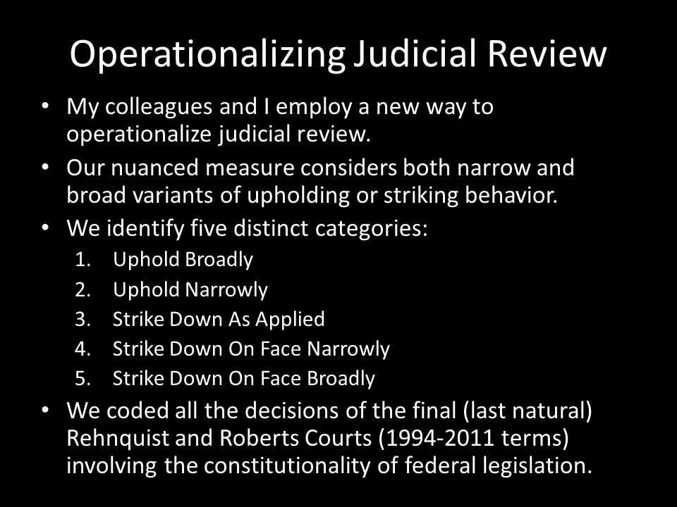 Operationalizing Judicial Review My colleagues and I employ a new way to operationalize judicial review.