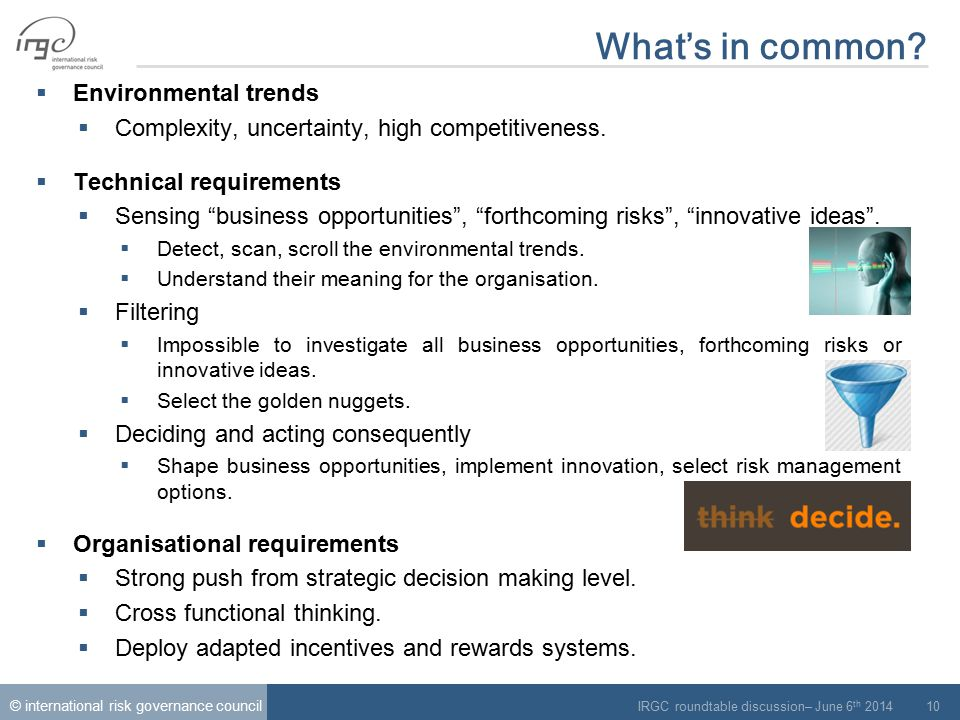 © international risk governance council IRGC roundtable discussion– June 6 th 2014 10 What's in common.