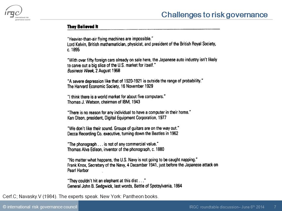© international risk governance council IRGC roundtable discussion– June 6 th 2014 8 Let's look out of the box  The first good news of this speech.