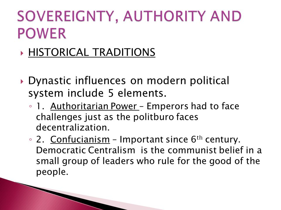  HISTORICAL TRADITIONS  Dynastic influences on modern political system include 5 elements.