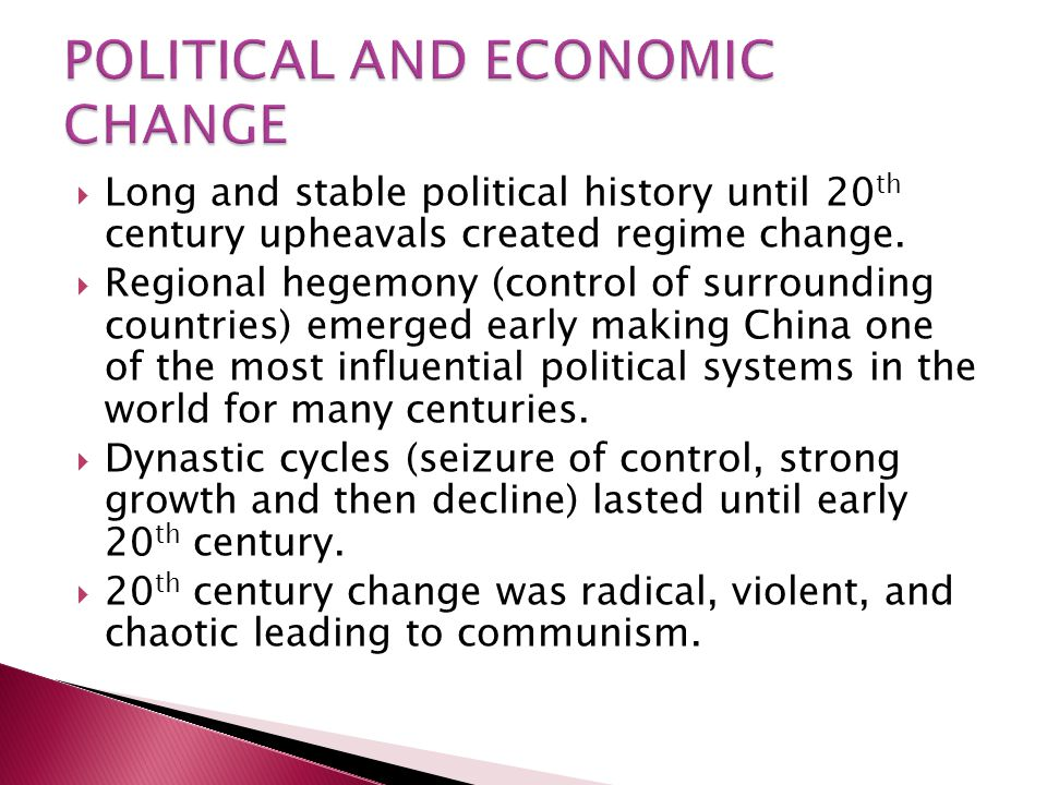  Long and stable political history until 20 th century upheavals created regime change.