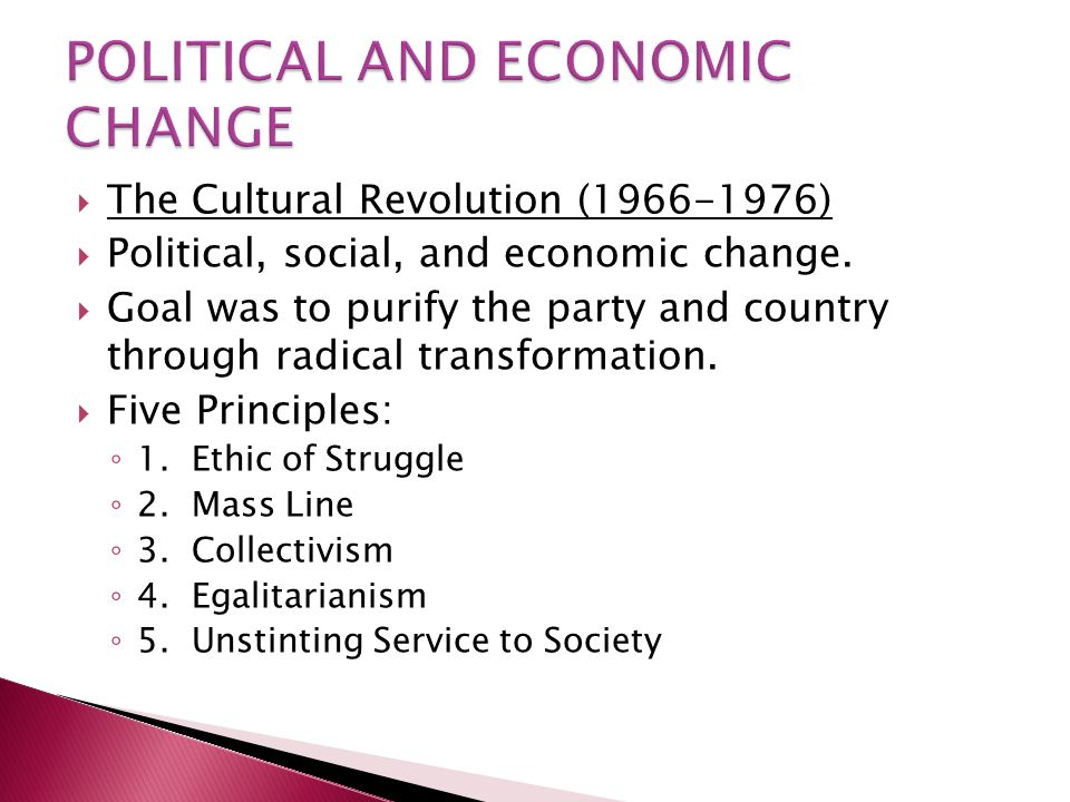  The Cultural Revolution (1966-1976)  Political, social, and economic change.