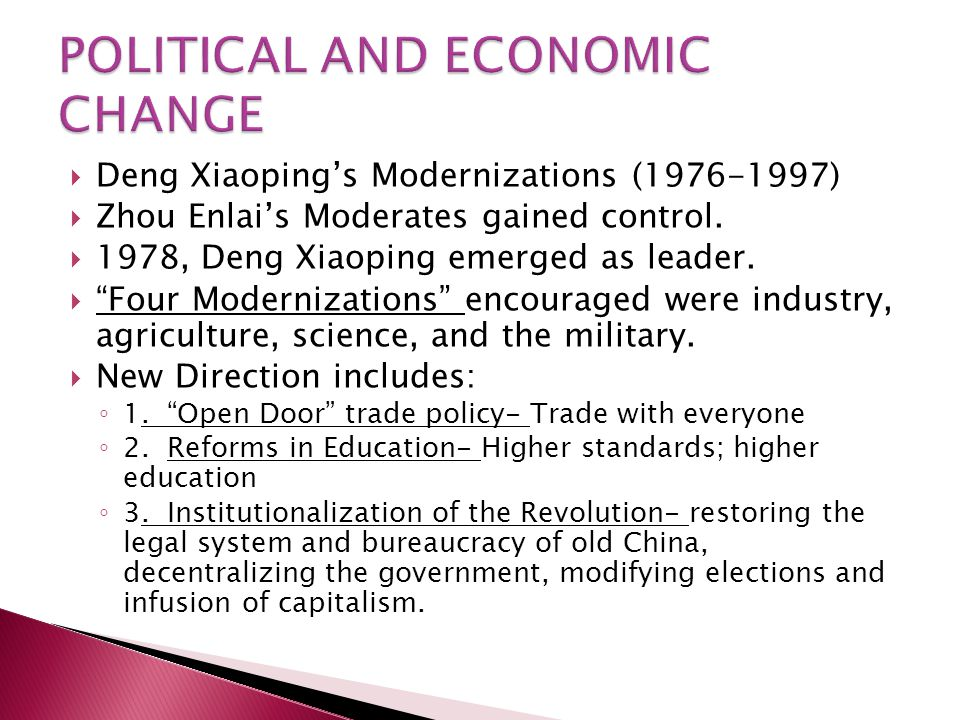  Deng Xiaoping's Modernizations (1976-1997)  Zhou Enlai's Moderates gained control.