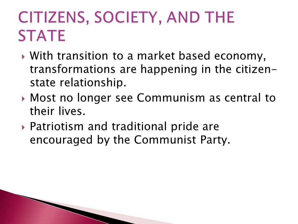  With transition to a market based economy, transformations are happening in the citizen- state relationship.