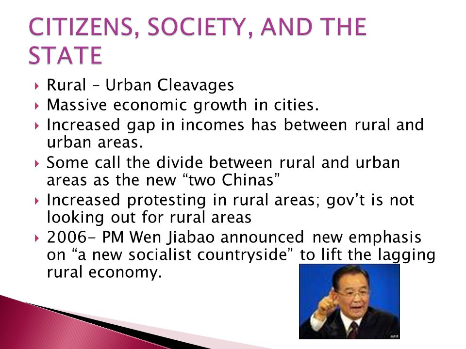  Rural – Urban Cleavages  Massive economic growth in cities.