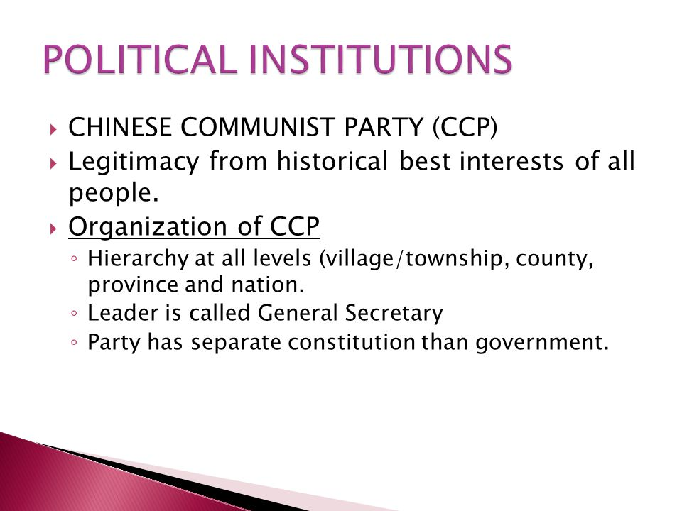  CHINESE COMMUNIST PARTY (CCP)  Legitimacy from historical best interests of all people.