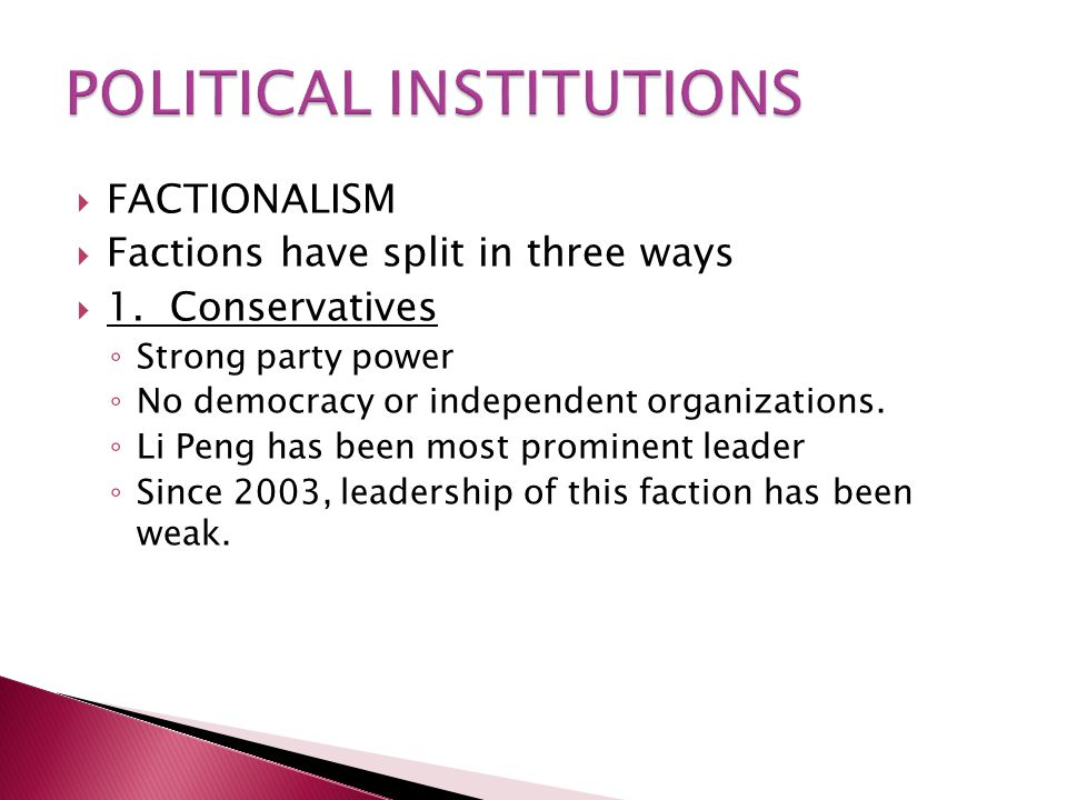 FACTIONALISM  Factions have split in three ways  1.