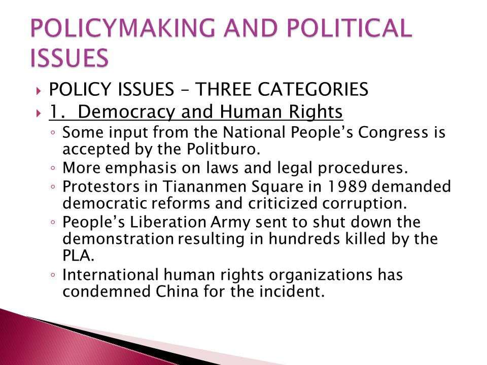  POLICY ISSUES – THREE CATEGORIES  1.