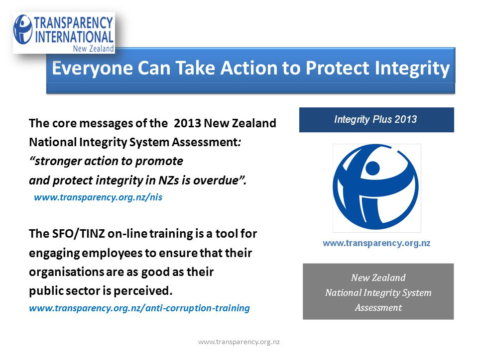 """The core messages of the 2013 New Zealand National Integrity System Assessment: """"stronger action to promote and protect integrity in NZs is overdue""""."""