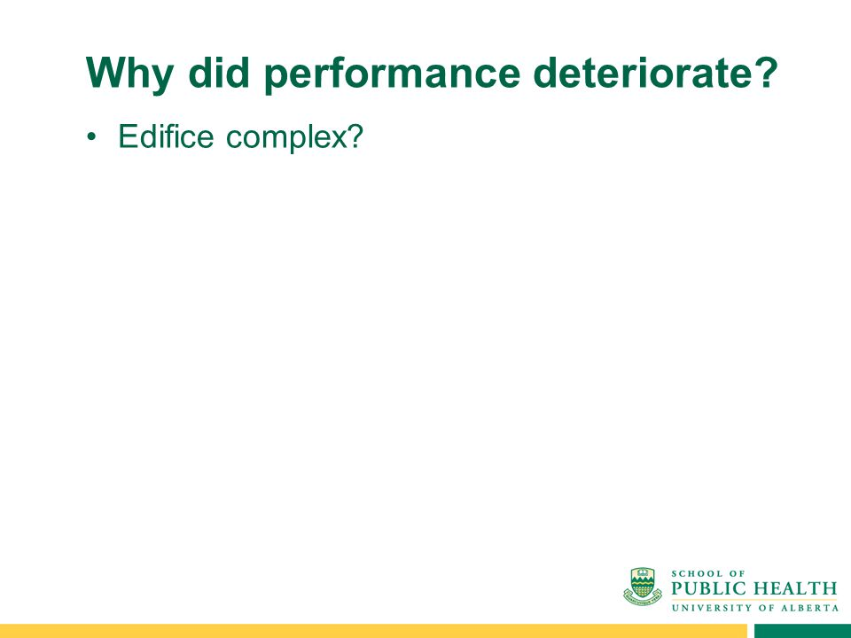 Why did performance deteriorate? Edifice complex?