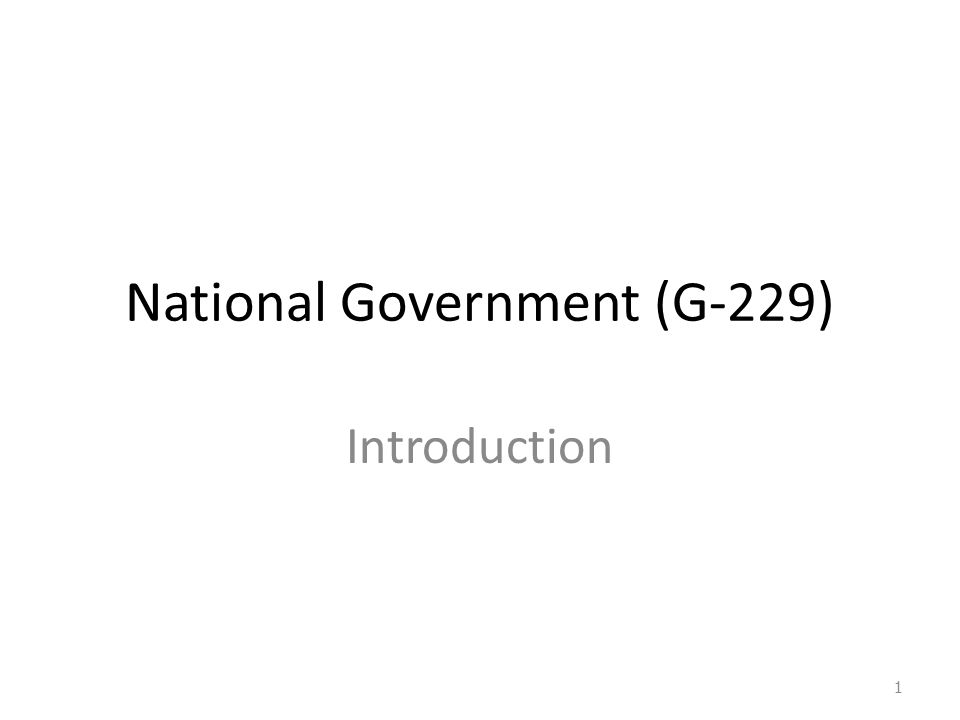 National Government (G-229) Introduction 1