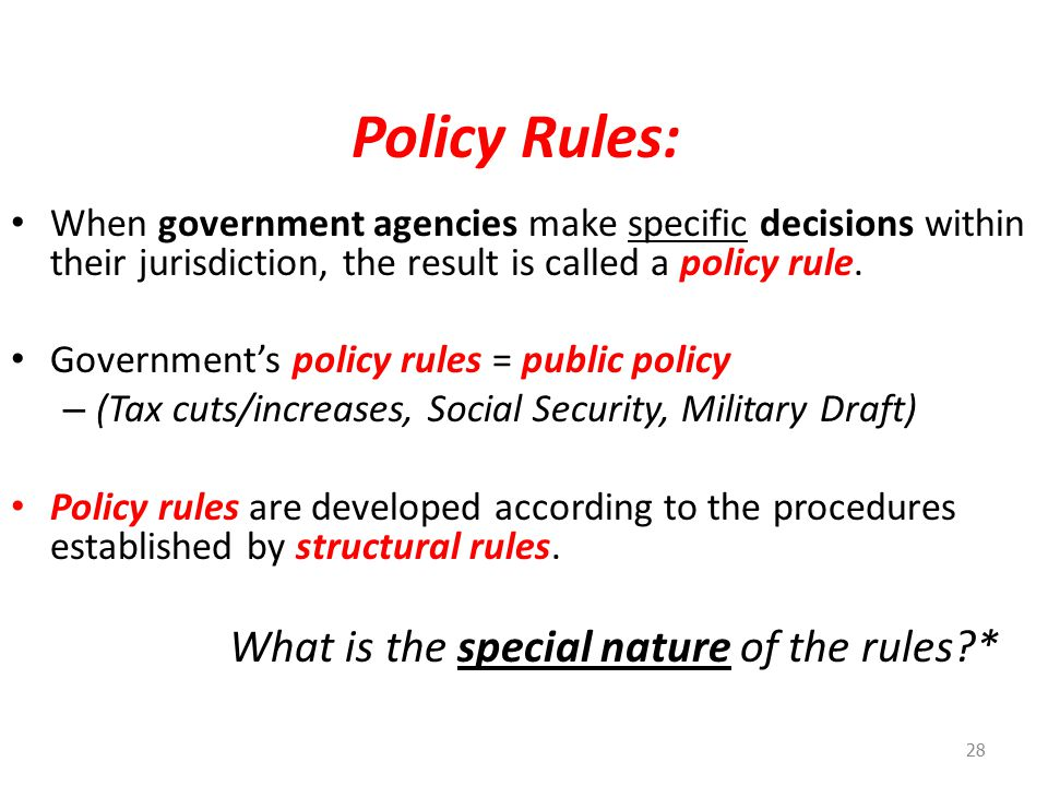 Policy Rules: When government agencies make specific decisions within their jurisdiction, the result is called a policy rule.