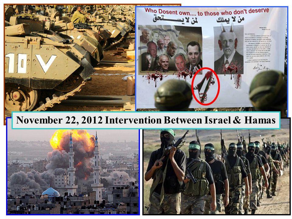 November 22, 2012 Intervention Between Israel & Hamas