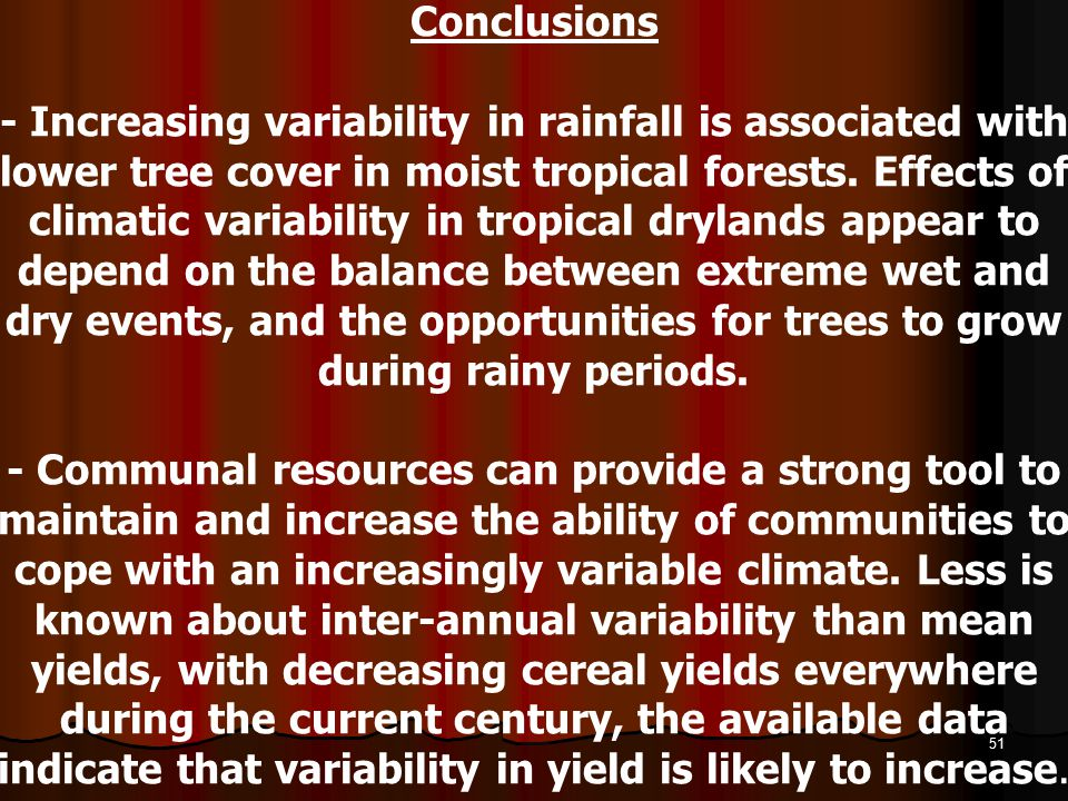 Conclusions - Increasing variability in rainfall is associated with lower tree cover in moist tropical forests.