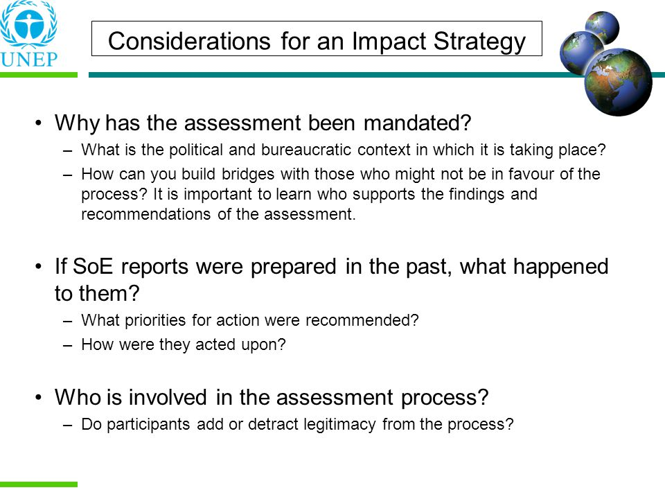 Considerations for an Impact Strategy Why has the assessment been mandated.