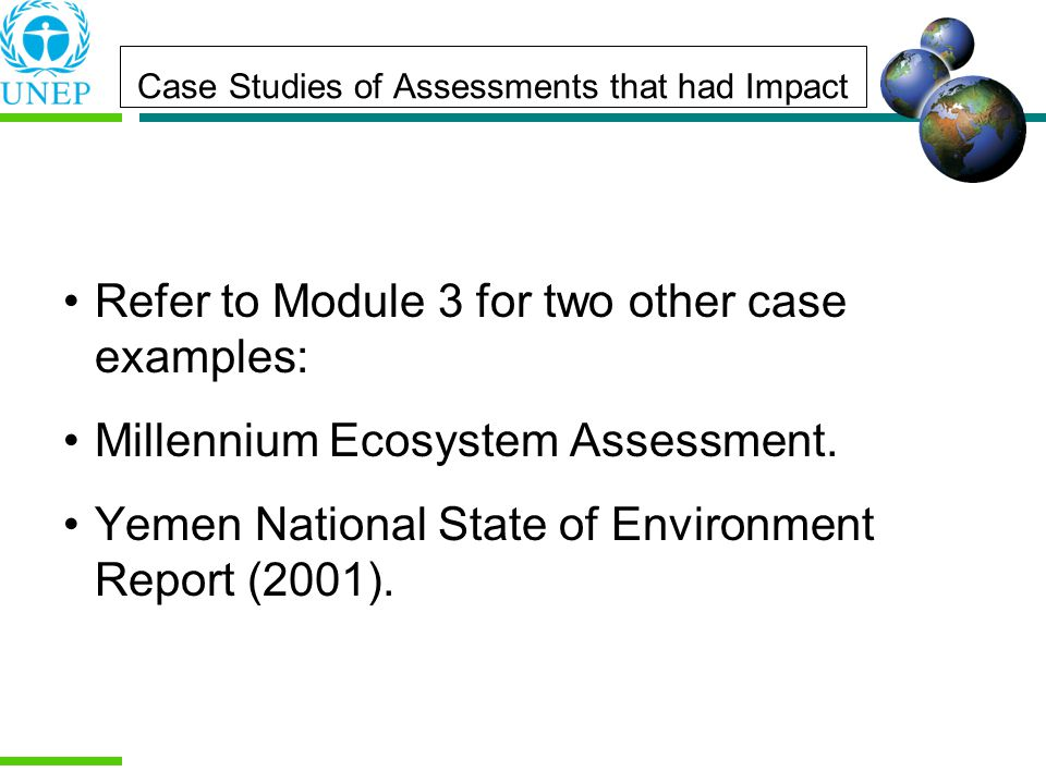 Case Studies of Assessments that had Impact Refer to Module 3 for two other case examples: Millennium Ecosystem Assessment.