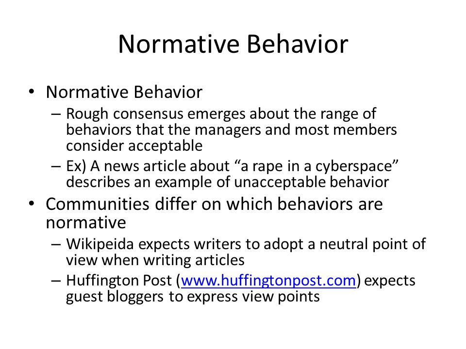 Normative Behavior Help community to achieve its mission – Being supportive, on-topic, etc.