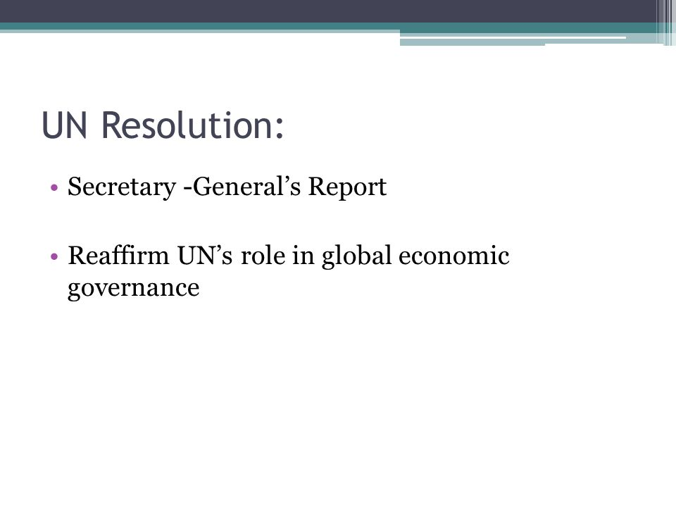 UN Resolution: Secretary -General's Report Reaffirm UN's role in global economic governance