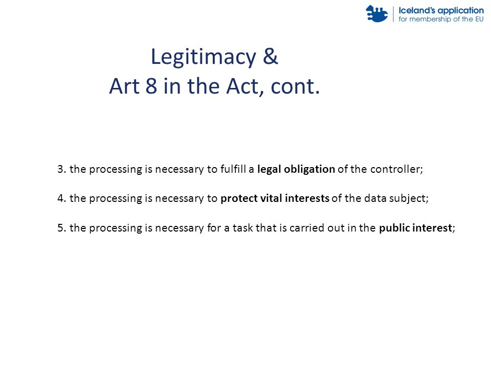 Legitimacy & Art 8 in the Act, cont. 3.