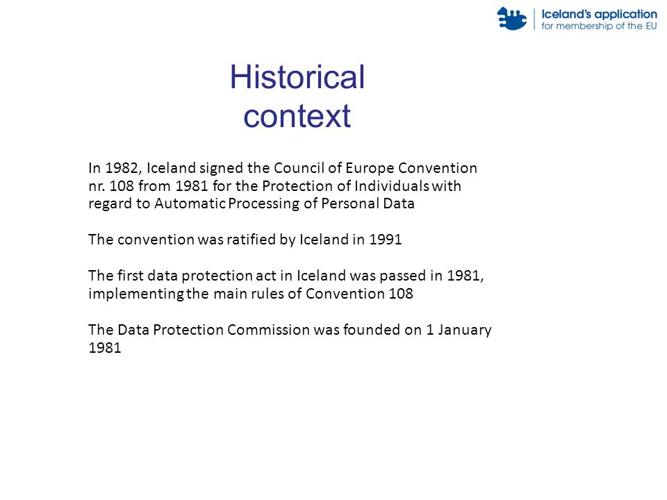 Historical context In 1982, Iceland signed the Council of Europe Convention nr.