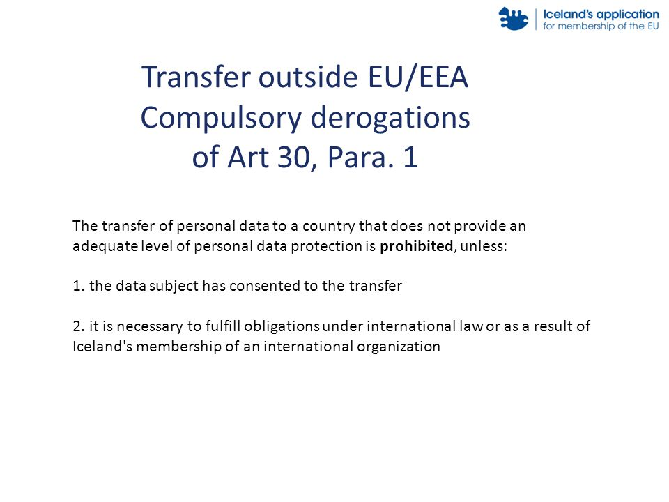 Transfer outside EU/EEA Compulsory derogations of Art 30, Para.