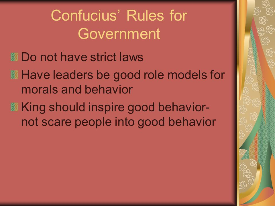 Confucius s rules for Families Fathers should be role models for family Children should respect and obey their parents Families should be loyal to one another