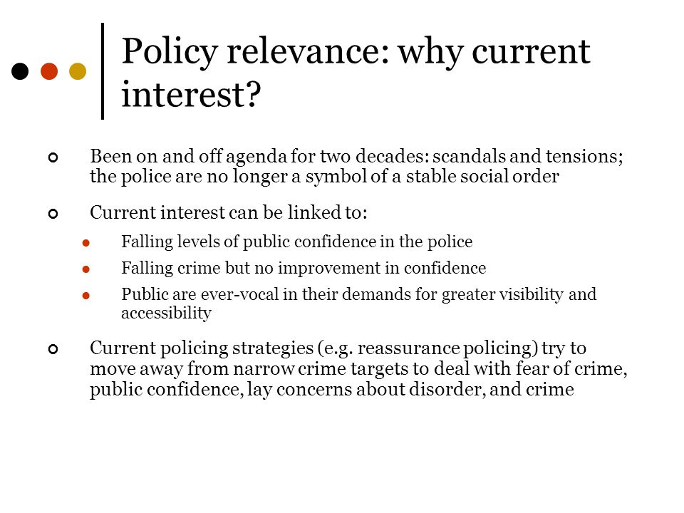 Policy relevance: why current interest.