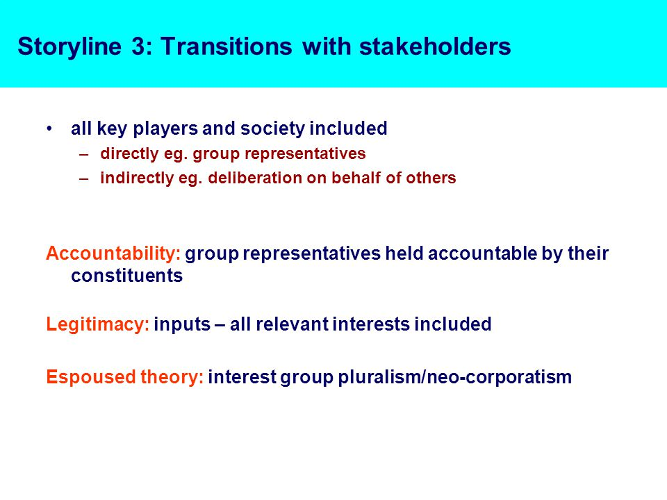 Storyline 3: Transitions with stakeholders all key players and society included –directly eg.
