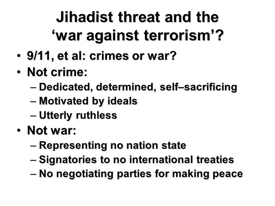 Jihadist threat and the 'war against terrorism'.