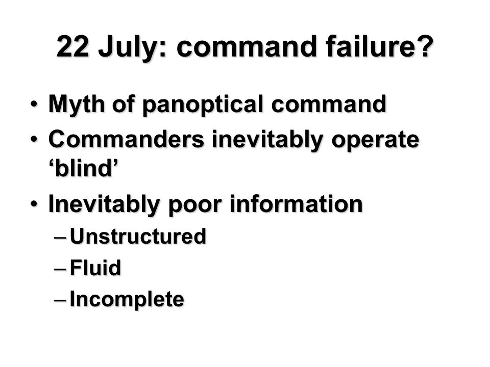 22 July: command failure.