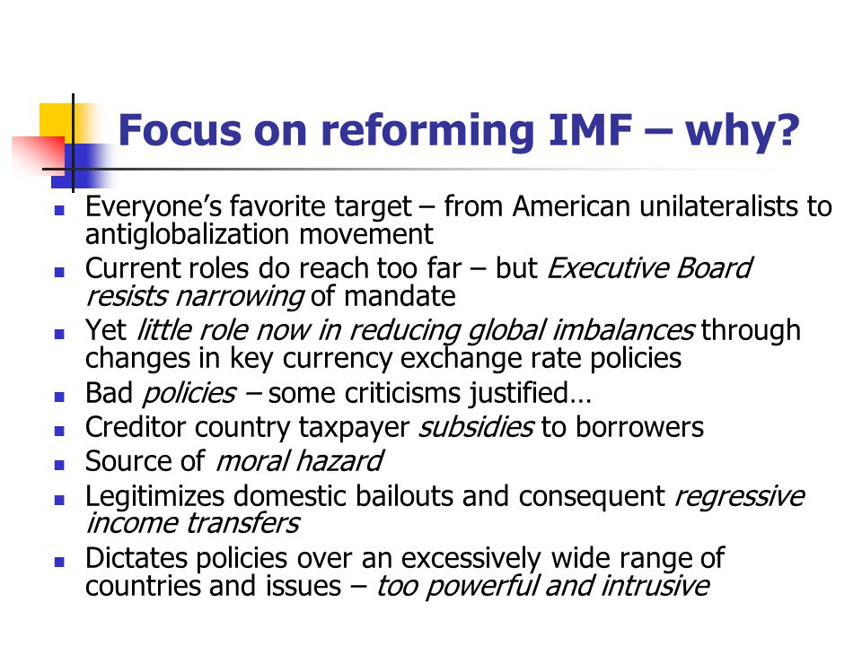 Focus on reforming IMF – why.