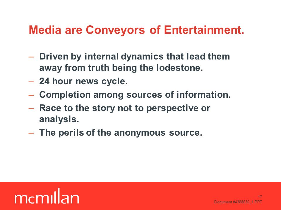 17 Document #4388830_1.PPT Media are Conveyors of Entertainment.