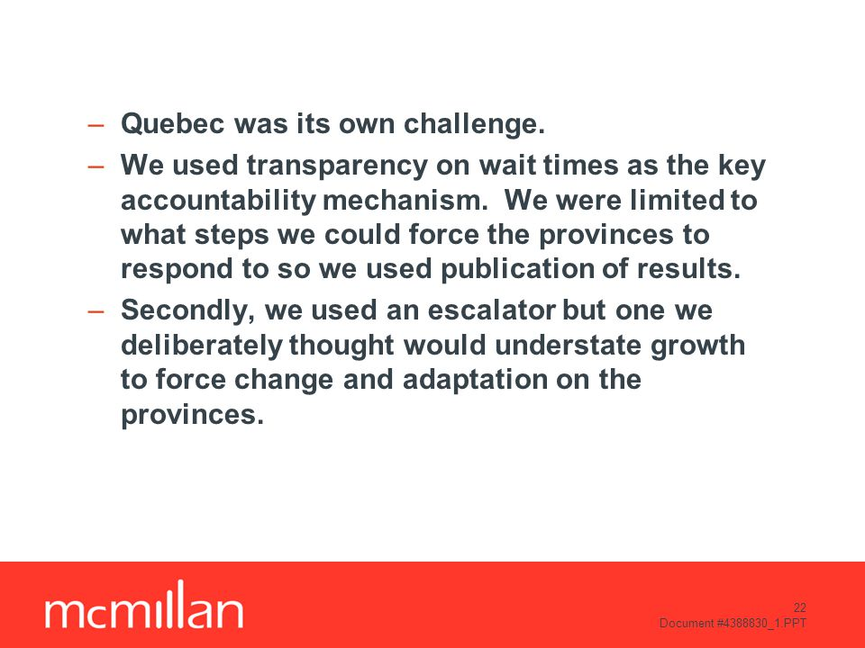 22 Document #4388830_1.PPT –Quebec was its own challenge.