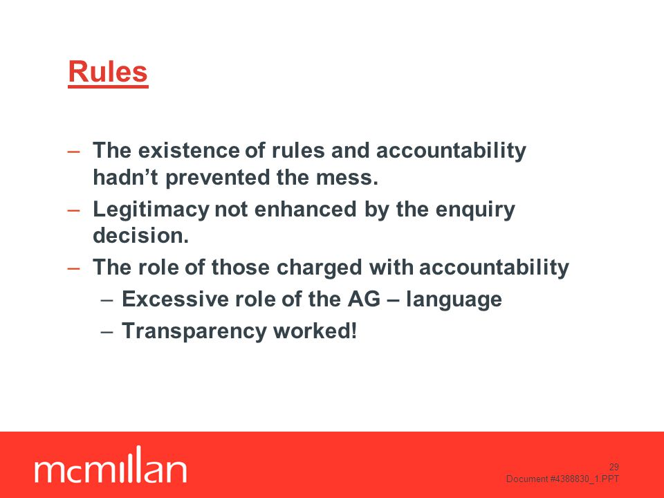 29 Document #4388830_1.PPT Rules –The existence of rules and accountability hadn't prevented the mess.
